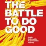 The Battle to Do Good: Inside McDonald's Sustainability Journey - Book Review